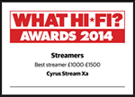 "Stream Xa - What Hi Fi? Sound and Vision Awards 2014 - ""Best Streamer £1,000 - £1,500"""