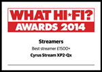 "Stream XP₂ Qx - What Hi Fi? Sound and Vision Awards 2014 - ""Best Streamer £1,500+"""